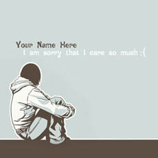 I am sorry that I care so much With Name