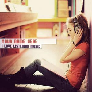 I Love Listening Music With Name