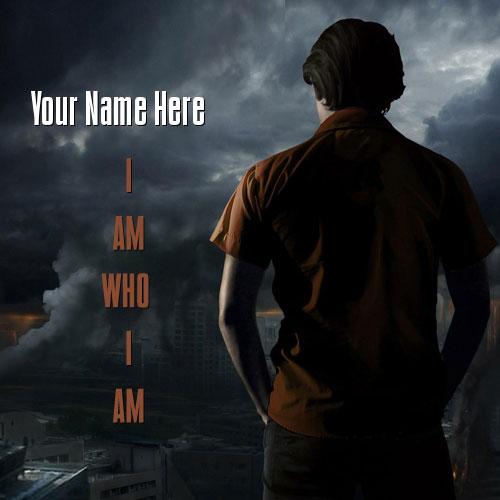 I AM WHO I AM With Name