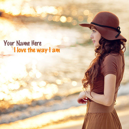 I love the way I am With Name