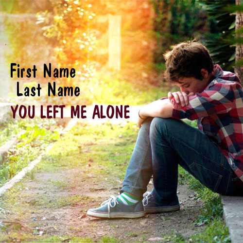 You left me alone With Name